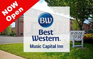 Best Western Music Capital Inn is OPEN